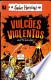 Vulcoes Violentos