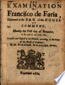 The examination of Francisco de Faria: delivered at the bar ...