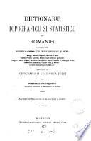 Dictionaru topograficu #,si statisticu alu Romaniei. Precedatu de ...