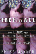 Find Free for All: How Linux and the Free Software Movement Undercut the High Tech Titans at Google Books