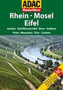 Rhein, Mosel, Eifel: Aachen, Bad Münstereifel, Bonn, Koblenz, ...
