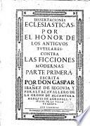Disertaciones eclesiásticas por el honor de los antiguos tutelares ...