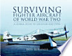Surviving Fighter Aircraft of World War Two: Fighters: A ...