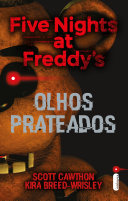 Find Five Nights At Freddy's: Olhos Prateados at Google Books