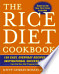 The Rice Diet Cookbook: 150 Easy, Everyday Recipes and ...