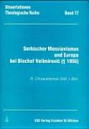 Serbischer Messianismus und Europa bei Bischof Velimirović († 1956)