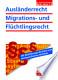 Ausländerrecht, Migrations- und Flüchtlingsrecht Ausgabe 2012