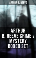 Find ARTHUR B. REEVE Crime & Mystery Boxed Set at Google Books