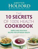 Find The 10 Secrets Of 100% Health Cookbook at Google Books