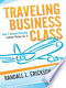 Traveling Business Class: How I Enjoyed Traveling Without Paying ...