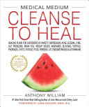 Find Medical Medium Cleanse to Heal at Google Books