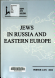 Jews in Russia and Eastern Europe