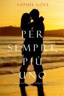 Find Per Sempre, Più Uno (La Locanda di Sunset Harbor — Libro 6) at Google Books