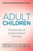 Find Adult Children Secrets of Dysfunctional Families at Google Books