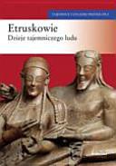Etruskowie: dzieje tajemniczego ludu