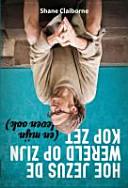 Find Hoe Jezus de wereld op zijn kop zet / druk 1 at Google Books