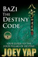 Find BaZi - The Destiny Code (Book 1) at Google Books