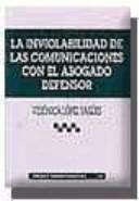 La Inviolabilidad de Las Comunicaciones con el Abogado Defensor