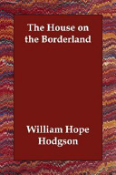 Find The House on the Borderland at Google Books