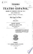 Tesoro del teatro español: desde su origen (año de 1356) hasta ...