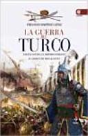 La Guerra del Turco: España contra el imperio otomano. El ...