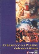 O barroco na Paraíba: arte, religião e conquista