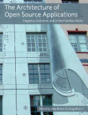 Find The Architecture of Open Source Applications -  Elegance, Evolution, and a Few Fearless Hacks at Google Books