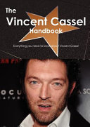 The Vincent Cassel Handbook - Everything You Need to Know about ...