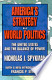 America's Strategy in World Politics: The United States and ...