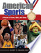 American Sports: A History of Icons, Idols, and Ideas