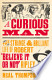 A Curious Man: The Strange and Brilliant Life of Robert ...