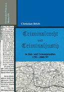 Criminalrecht und Criminaljustiz in Süd- und Neuostpreußen: 1793 - ...