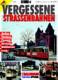 Unvergessene Strassenbahnen: Aachen, Mühlhausen, Hamburg, ...