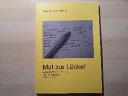 Mut zur Lücke!: Übungsbuch zum Lückentest. Übungsbuch