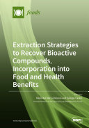 Find Extraction Strategies to Recover Bioactive Compounds, Incorporation into Food and Health Benefits at Google Books