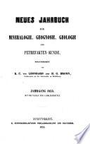 Neues Jahrbuch für Mineralogie, Geognosie, Geologie und ...