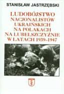 Ludobâojstwo nacjonalistâow ukraiânskich na Polakach na ...