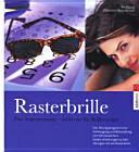 Rasterbrille: das Augentraining - nicht nur für Brillenträger ; ...