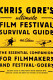 Chris Gore's Ultimate Film Festival Survival Guide, 4th edition: ...
