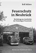 Feuerschutz in Neubrück: ein Beitrag zur Geschichte der ...