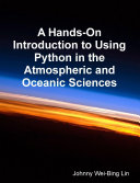 Find A Hands-On Introduction to Using Python in the Atmospheric and Oceanic Sciences at Google Books