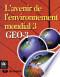 L'avenir de l'environnement mondial 3: le passé, le présent ...
