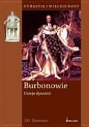 Burbonowie: dzieje dynastii